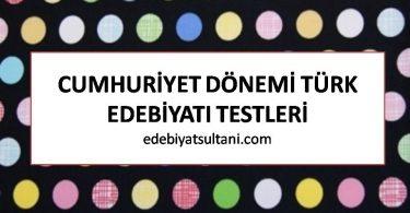 cumhuriyet donemi turk edebiyati testleri