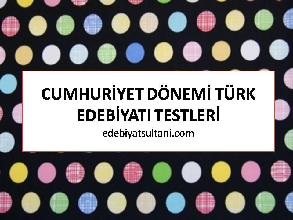 Cumhuriyet Dönemi Türk Edebiyatı Test 5 çıkmış Sorular Edebiyat
