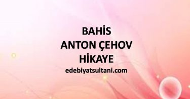 BAHİS-ANTON ÇEHOV