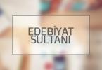 Edebiyat Sultanı