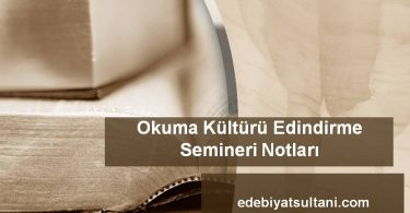okuma kültürü edindirme semineri notları