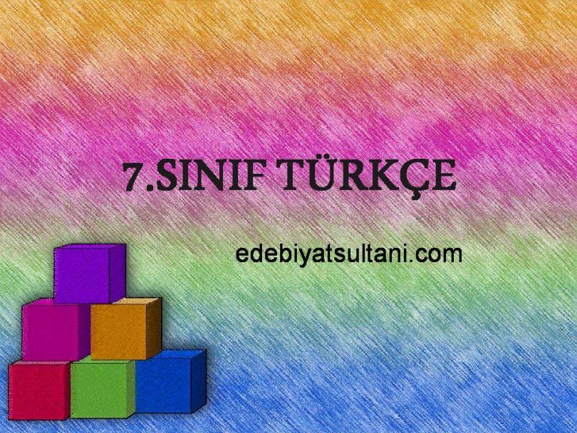 7.SINIF TÜRKÇE