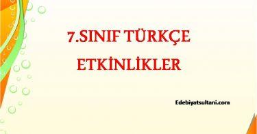 7.SINIF TÜRKÇE ETKİNLİKLER