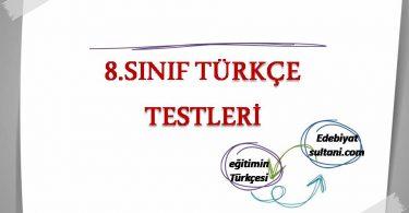 8.SINIF TÜRKÇE TESTLERİ