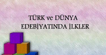 Türk ve Dünya Edebiyatında İlkler