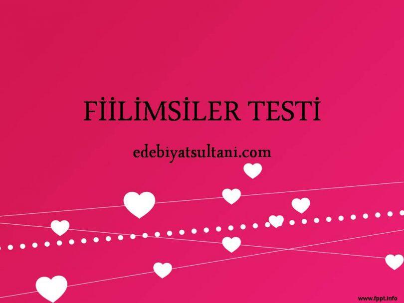 FİİLİMSİLER TESTİ