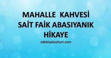 MAHALLE KAHVESİ-SAİT FAİK ABASIYANIK