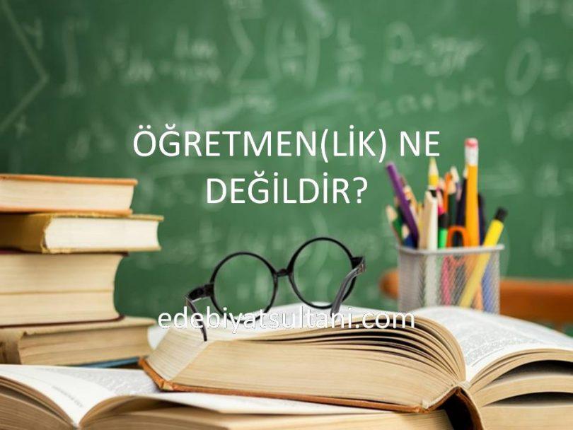 öğretmenlik ne değildir