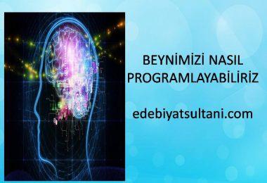 beynimizi nasıl programlayabiliriz