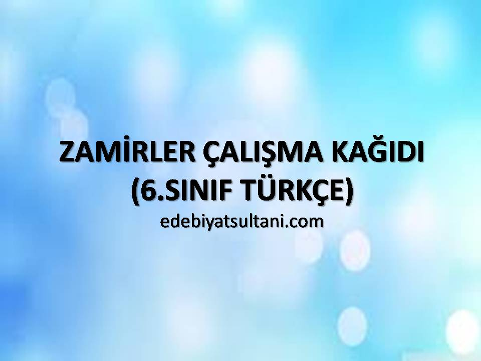 Zamirler Calisma Kagidi 1 6 Sinif Turkce Edebiyat Sultani