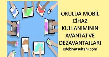 okulda mobil cihaz kullaniminin avantaj ve dezavantajlari