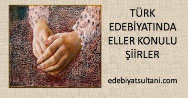 turk edebiyatinda eller konulu siirler