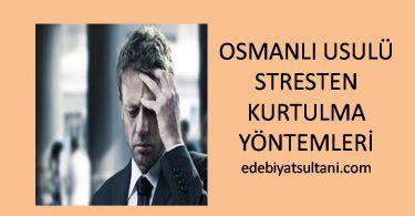 osmanli usulu stresten kurtulma yollari