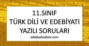 11.sinif turk dili ve edebiyati yazili sorulari