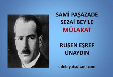 Sami Pasazade Sezai Bey'le Mulakat-Ruşen Esref Unaydin
