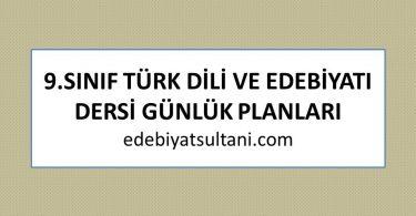 9.sinif turk dili ve edebiyati dersi gunluk planlari