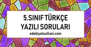 5.sinif turkce yazili sorulari