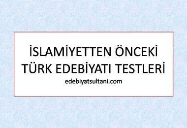 islamiyetten onceki turk edebiyati testleri