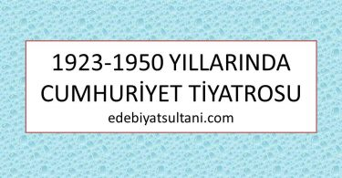 1923-1950 yillarinda cumhuriyet tiyatrosu